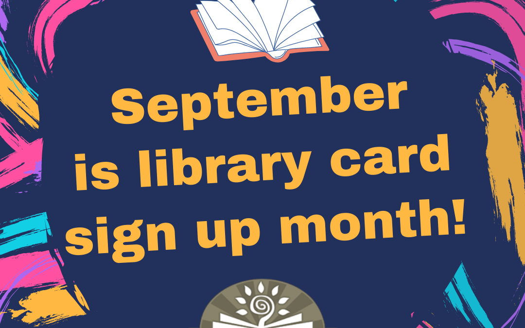 Library Card Sign Up!